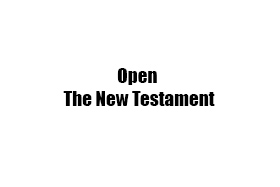 Open The New Testament