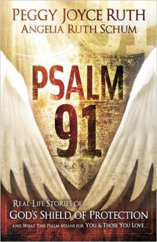 Psalm 91: Real-Life Stories