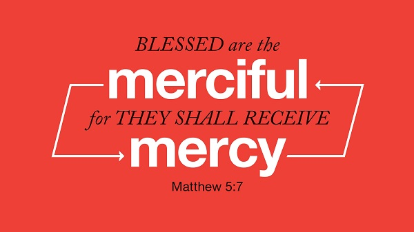 Matthew 5:7 Blessed are the merciful
