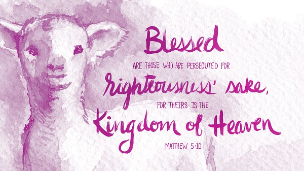 Matthew 5:10 Blessed are they which are persecuted for righteousness' sake