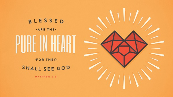 Matthew 5:8 Blessed are the pure in heart